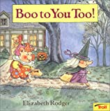 Rodger, Elizabeth: Boo to You Too!