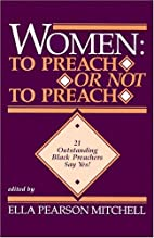 Women: To Preach or Not to Preach : 21…