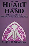 Newman, Susan D.: With Heart and Hand: The Black Church Working to Save Black Children