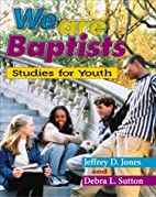 We Are Baptists: Studies for Youth (We Are…
