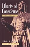 Gaustad, Edwin Scott: Liberty of Conscience: Roger Williams in America