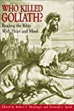 Shedinger, Robert F.: Who Killed Goliath: Reading the Bible With Heart and Mind