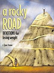 A Rocky Road: Devotions for Losing Weight av…