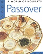 Passover (A World of Festivals) by David…