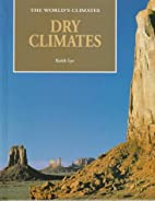 Dry Climates (The World's Climates) by Keith…