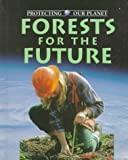 Edward Parker: Forests for the Future (Protecting Our Planet)
