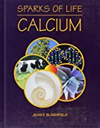 Calcium (Sparks of Life: Chemical Elements…