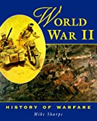World War II: History of Warfare by Mike…