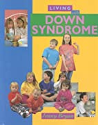 Living With Down Syndrome (Living With) by…