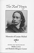The Red Virgin : Memoirs of Louise Michel by…