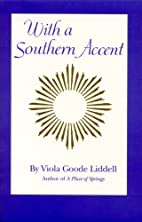 With a southern accent by Viola Goode…