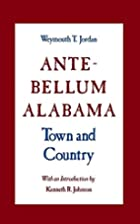Ante-bellum Alabama : town and country by…