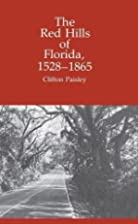 The Red Hills of Florida, 1528-1865 by…