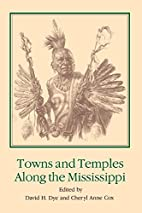 Towns and Temples Along the Mississippi by…