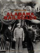 Alabama Railroads by Wayne Cline
