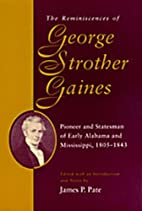 The Reminiscences of George Strother Gaines,…