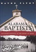Alabama Baptists by Wayne Flynt