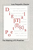 Digital Poetics: The Making Of E-Poetries by…