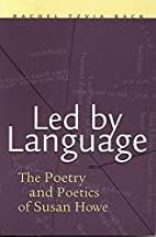 Led by Language: The Poetry and Poetics of…