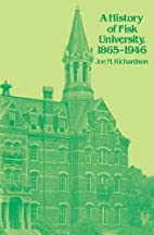 A History of Fisk University, 1865 - 1946 by…