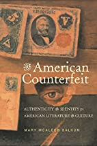 The American Counterfeit: Authenticity and…