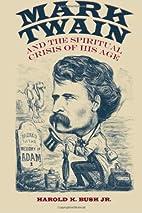 Mark Twain and the Spiritual Crisis of His…