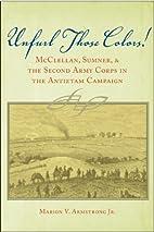 Unfurl Those Colors: McClellan, Sumner, and…