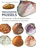 Williams, James D.: Freshwater Mussels of Alabama and the Mobile Basin in Georgia, Mississippi, and Tennessee
