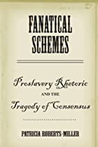Fanatical Schemes: Proslavery Rhetoric and…