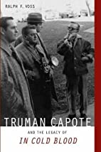 Truman Capote and the Legacy of In Cold…