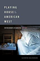 Playing House in the American West: Western…