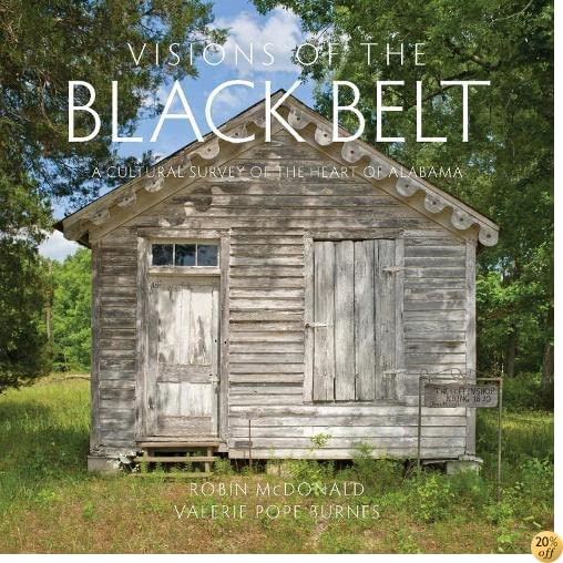 TVisions of the Black Belt: A Cultural Survey of the Heart of Alabama