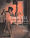 Rose, Al: Storyville, New Orleans, Being an Authentic, Illustrated Account of the Notorious Red-Light District