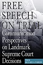 Free Speech on Trial: Communication…