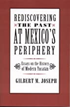 Rediscovering the Past at Mexico's…