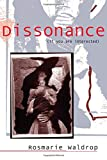Waldrop, Rosmarie: Dissonance (if you are interested) (Modern & Contemporary Poetics)