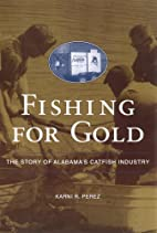 Fishing for gold : the story of Alabama's…
