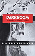 Darkroom: A Memoir in Black and White by…