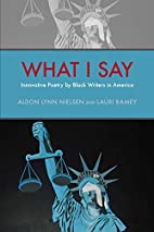 What I Say: Innovative Poetry by Black…