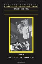 Theatre Symposium, V 19: Theatre and Film…