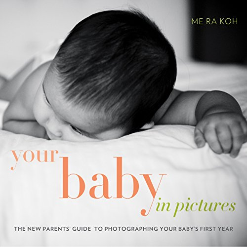 your-baby-in-pictures-the-new-parents-guide-to-photographing-your-babys-first-year