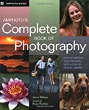 Bidner, Jenni: Amphoto's Complete Book Of Photography: How to Improve Your Pictures With A Film Or Digital Camera