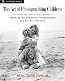 Dorskind, Cheryl MacHat: The Art of Photographing Children: Techiques for Making Better Color, Black and White, Handcolored, and Digital Pictures