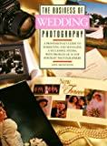 Ann Monteith: The Business of Wedding Photography (Business of photography)