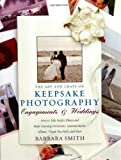 Barbara Smith: The Art and Craft of Keepsake Photography: Engagements & Weddings: How to Take Perfect Photos and Make Perfect Invitations, Announcements, Albums, ... More (Art & Craft of Keepsake Photography)