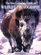 The New Complete Guide to Wildlife…