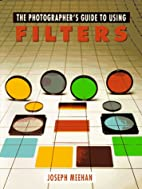 Photographer's Guide to Using Filters by…