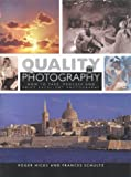 Hicks, Roger: Quality in Photography: How to Take, Process, and Print Excellent Photographs
