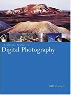 A Simple Guide to Digital Photography…
