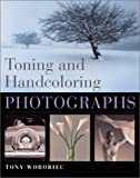 Worobiec, Tony: Toning and Handcoloring Photgraphs